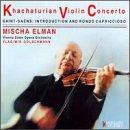 Khachaturian: Violin Concerto; Saint-Saëns: Intro & Rondo Capriccio / Mischa Elman