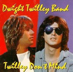 Twilley Don't Mind