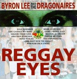 Byron Lee & The Dragonaires: Reggay Eyes