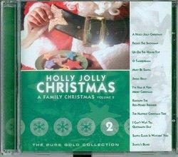 HOLLY JOLLY CHRISTMAS: A Family Christmas Volume 2