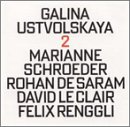 "Galina Ustvolskaya 2 - Twelve Preludes for Piano (1953) / Grand Duet for Cello & Piano (1959) / Composition No. 1""Dona Nobis Pacem"" (1970/71)"