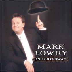 Mark Lowry on Broadway