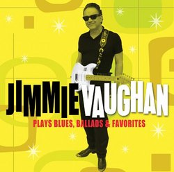 Jimmie Vaughan-Plays Blues, Ballads & Favorites