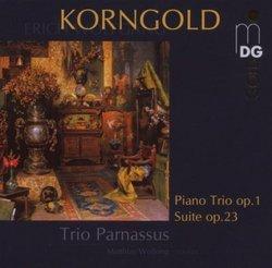 Korngold: Piano Trio; Suite, Op. 23