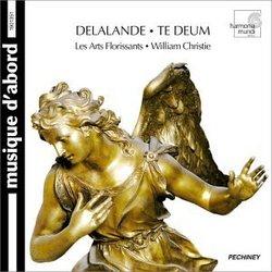 Delalande - Te Deum / Gens, Piau, Steyer, Fouchécourt, Piolino, Corréas, Les Arts Florissants, Christie