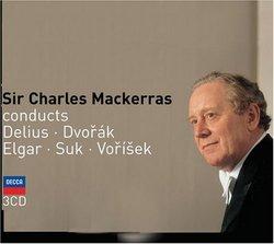 Sir Charles Mackerras conducts Delius, Dvorák, Elgar, Suk & Vorísek