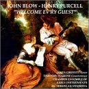 John Blow, Henry Purcell: Welcome Ev'ry Guest
