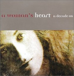A Woman's Heart: A Decade On