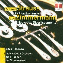 Strauss: Concertos For Horn And Orchestra/Zimmermann: Nouveaux Divertissements