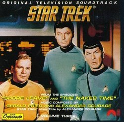 Star Trek: Original Television Soundtrack, Volume Three (Shore Leave, The Naked Time)