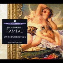Rameau - Concerts en Sextuor / Ensemble Stradivaria, Cuiller