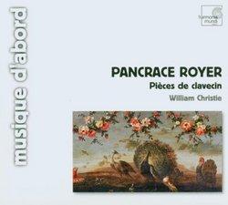 Pancrace Royer: Pièces de clavecin