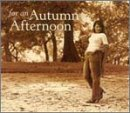 For an Autumn Afternoon