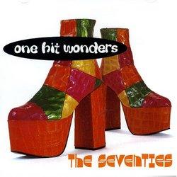 One Hit Wonders the Seventies