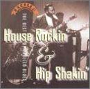 Excello Blues: House Rockin' & Hip Shakin'