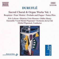 Duruflé: Sacred Choral & Organ Works, Vol. 1