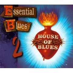Essential Blues 2 - House of Blues