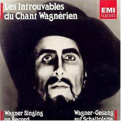 Les Introuvables Du Chant Wagnérien