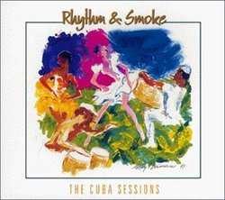 Rhythm & Smoke: Cuba Sessions
