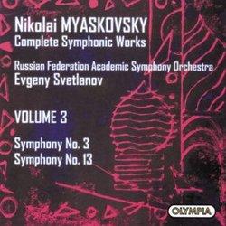 Myaskovsky: Complete Symphonic Works, Volume 3: Symphonies Nos. 3 & 13