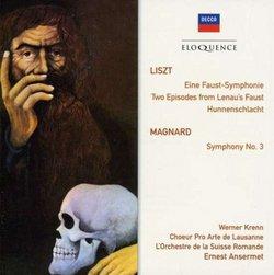 Liszt: Eine Faust Sym, Mephisto Valtz, Hunnenschlacht / Magnard: Sym No 3