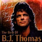 Best of Bj Thomas: New Looks & Old Fashioned Love