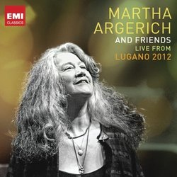 Martha Argerich & Friends Live from the Lugano Festival 2012