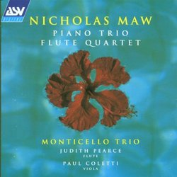 Nicholas Maw: Piano Trio and Flute Quartet
