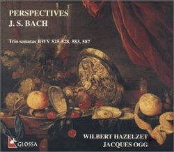 J.S. Bach: Perspectives--Trio Sonatas BWV 525-528, 583, 587
