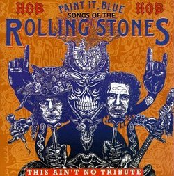 Paint It Blue: Songs Of The Rolling Stones