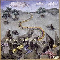 Jeffrey Mumford: The Promise of the Far Horizon