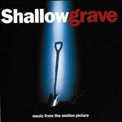 Shallow Grave: Music From The Motion Picture