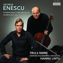 George Enescu: Symphonie Concertante & Symphony No. 1