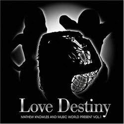 Mathew Knowles and Music World Present, Vol. 1: Love Destiny