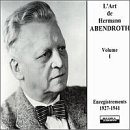 Art of Hermann Abendroth Vol. 1 (Recordings from 1927-1941)