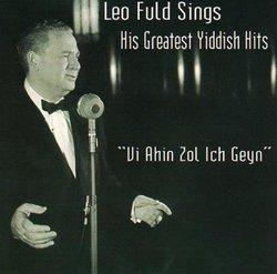Leo Fuld Sings His Greatest Yiddish Hits: 'Vi Ahin Zol Ich Geyn'