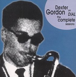 Dexter Gordon on Dial-the Complete Sessions