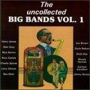 Uncollected Big Bands Vol 1