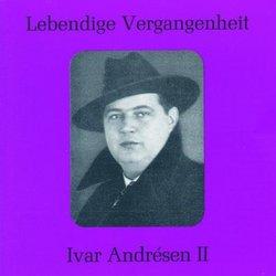 Lebendige Vergangenheit: Ivar Andrésen II