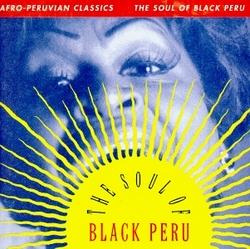 Afro-Peruvian Classics: Soul of Black Peru