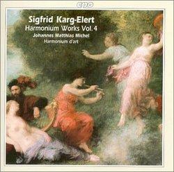 Sigfrid Karg-Elert: Works for Harmonium, Vol. 4