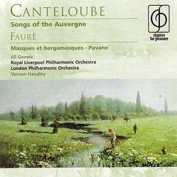 Canteloube: Songs of the Auvergne; Fauré: Masques et bergamasques; Pavane
