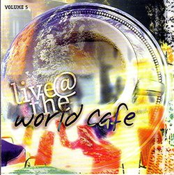 Live at the World Cafe : Volume 5