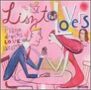 Liszt for Lovers: Piano Dreams of Love and Passion