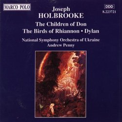 HOLBROOKE: Children of Don (The) / The Birds of Rhiannon