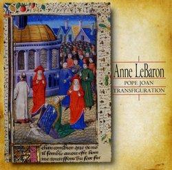 Anne LeBaron: Pope Joan, Transfiguration