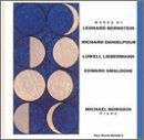 Works by Bernstein, Danielpour, Liebermann, Smaldone