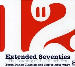 Extended Seventies: The Dawning of 12 Inch Era