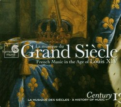 La musique du Grand Siècle / French Music in the Age of Louis XIV