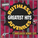 Ruthless Juveniles - Greatest Hits
